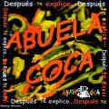 Abuela Coca - 1998 Despues Te Explico