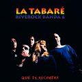 La Tabaré Riverock Banda - Que te recontra