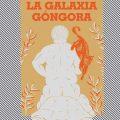 """""""La galaxia Góngora"""" de Gustavo Espinosa"""