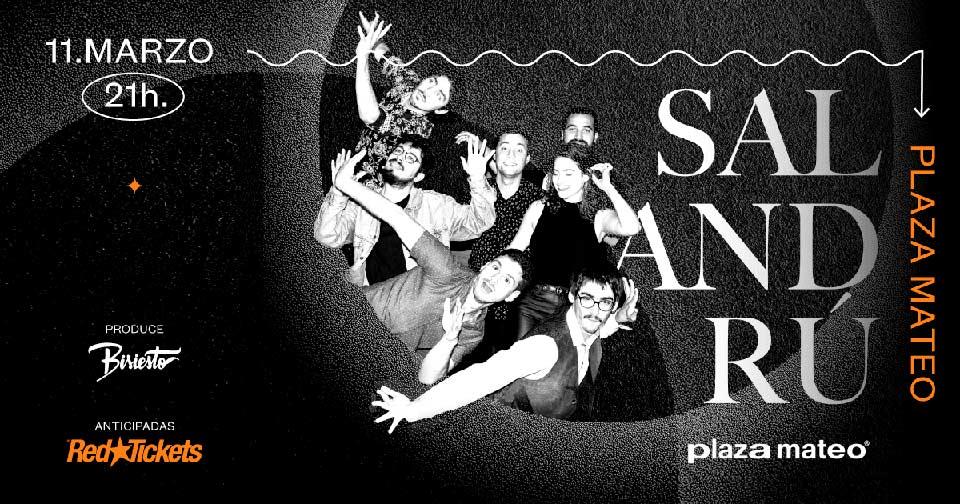 SALANDRÚ - 11 de marzo en Plaza Mateo