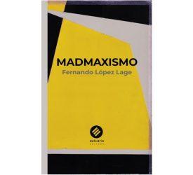 Supongamos que se trata de un libro - A propósito de Madmaxismo de Fernando López Lage
