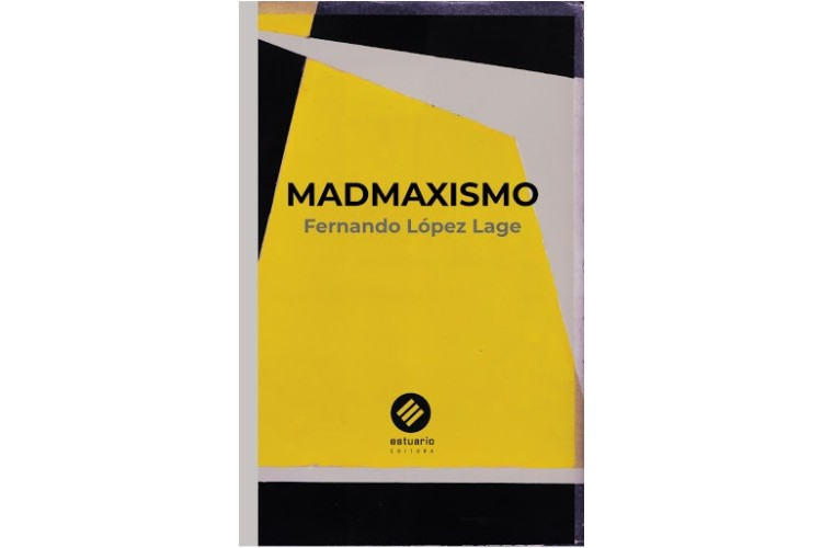 Madmaxismo de Fernando López Lage