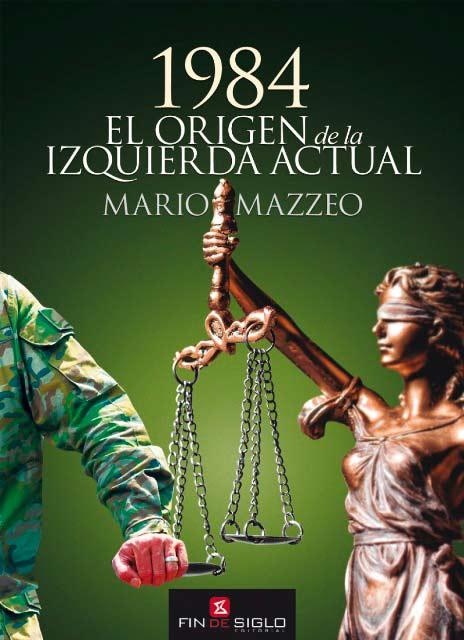 1984. El origen de la izquierda actual de Mario Mazzeo