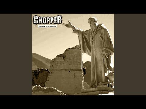 Ecos de destrucción de CHOPPER