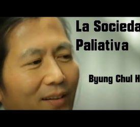 La Sociedad Paliativa de Byung-Chul Han