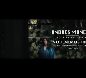 ANDRES MONETTI Y LA ROLA BANDA - NO TENEMOS FINAL