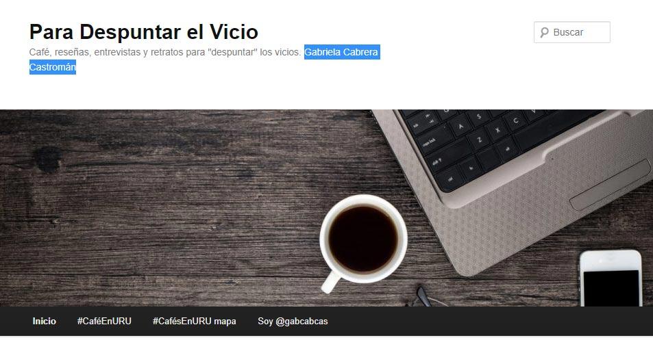 """Para Despuntar el Vicio Café, reseñas, entrevistas y retratos para """"despuntar"""" los vicios. Gabriela Cabrera Castromán"""