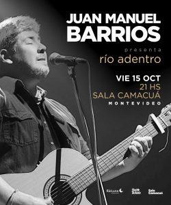 Juan Manuel Barrios: El cantautor sanducero invita a un reencuentro río adentro